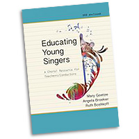 Mary Goetze, Angela Broeker and Ruth Boshkoff : Educating Young Singers : Book & DVD : G-9205