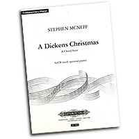 Stephen McNeff : A Dickens Christmas: A Choral Suite : SATB : 01 Songbook :  : EP7662