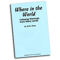 Helen Kemp : Where in the World: Folksong Warmups from Many Lands : Vocal Warm Up Exercises :  : 9780800648008