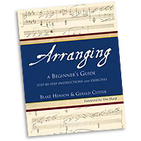 Blake R. Henson & Gerald Custer : Arranging: A Beginner's Guide : 01 Book : G-9124