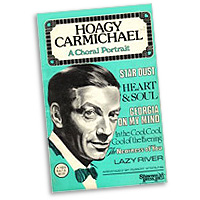 Robert Sterling : Hoagy Carmichael - A Choral Portrait : SAB : Sheet Music : 747510010265 : 35009409