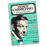 Robert Sterling : Hoagy Carmichael - A Choral Portrait : SAB : Sheet Music : Hoagy Carmichael : 747510010265 : 35009409