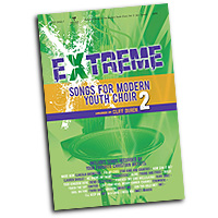 Cliff Duren : Extreme! Songs for Modern Youth Choir Vol 2 : SATB : 01 Songbook : 645757295073