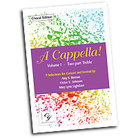 Various Arrangers : A Cappella! Volume I - Two Part Treble Choral Edition : 2-Part : 01 Songbook : CGE92
