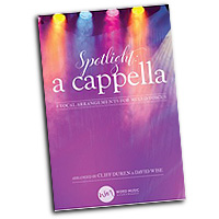 Cliff Duren and David Wise : Spotlight A Cappella : SATB : 01 Songbook :  : 080689579172
