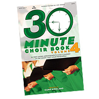 Camp Kirkland : 30-Minute Choir Book, Vol. 4 : SATB : 01 Songbook : 645757225377