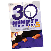 Camp Kirkland : 30-Minute Choir Book, Vol. 5 : SATB : 01 Songbook : 645757335373