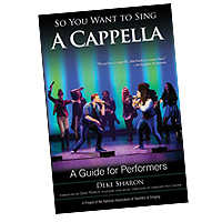 Deke Sharon : So You Want to Sing A Cappella : 01 Book : 978-1-5381-0587-0