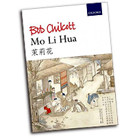 Bob Chilcott : Mo Li Hua (Jasmine Flower) : Songbook :  : 9780193404212