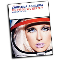Christina Aguilera : Keeps Gettin' Better : Solo : Songbook :  : 884088324582 : 1423469100 : 00307045