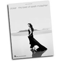 Sarah McLachlan : Closer - The Best of Sarah McLachlan : Solo : Songbook : 884088285081 : 1423467523 : 00307036