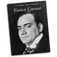 Enrico Caruso : Voices of the Opera Series : Solo : Songbook : 073999544763 : 0634069578 : 50485250