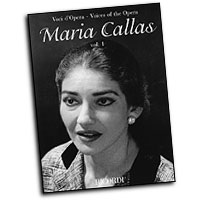 Maria Callas  : Voices of the Opera Series : Songbook :  : 073999165722 : 0634069586 : 50485245