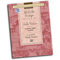Mark Hayes : The Mark Hayes Vocal Solo Collection: 10 Folk Songs for Solo Voice - Medium Low : Solo : Songbook & CD : 038081198699  : 00-20963