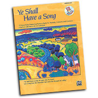 Jay Althouse : Ye Shall Have A Song : Solo : Songbook : 038081221939  : 00-23010