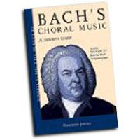 Gordon Jones : Bach's Choral Music  - Unlocking the Masters Series, No. 20 : 01 Book & 1 CD : Johann Sebastian Bach : 884088271169 : 1574671804 : 00332767
