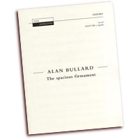 Alan Bullard : The Spacious Firmament : SSAATTBB : 01 Songbook : 9780193369467 : 9780193369467