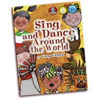 Greg Gilpin : Sing and Dance Around the World : 2 Parts Unison : 01 Songbook & 1 CD : 000308108514 : 30/2080H