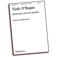 Tarik O'Regan : Alleluia, Laus Et Gloria : SSA. : 01 Songbook : 884088440824 : 14001687