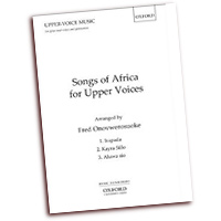 Fred Onovwerosuoke : Songs of Africa for Upper Voices : SAA : Sheet Music : Fred Onovwerosuoke