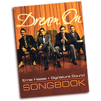 Ernie Haase & Signature Sound : Dream On : TTBB : 01 Songbook : 884088470043 : 9780834177550