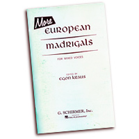 Egon Kraus (Editor) : More European Madrigals For Mixed Voices : SATB : 01 Songbook :  : 073999213904 : 0793557038 : 50331610