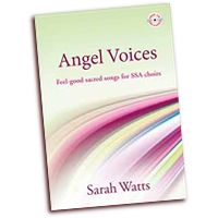 Sarah Watts : Angel Voices: Feel Good Sacred Songs for SSA : SSA. : 01 Songbook & 1 CD : 1450408