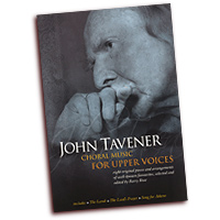 John Tavener : Choral Music For Upper Voices : SSA : 01 Songbook : 884088606343 : 1849382573 : 14037518