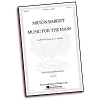 Milton Babbitt : Music For The Mass : SATB divisi : 01 Songbook :  : 884088479602 : 142349167X : 50490047
