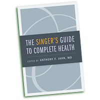 Anthony F. Jahn M.D. : The Singer's Guide to Complete Health : 01 Book :  : 9780195374032