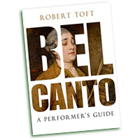 Robert Toft : Bel Canto - A Performers Guide : 01 Book :  : 9780199832323