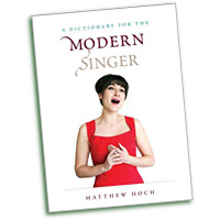 Matthew Hoch : A Dictionary for the Modern Singer : 01 Book :  : 978-0-8108-8655-1