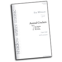 Eric Whitacre : Animal Crackers : Sheet Music : Eric Whitacre : Eric Whitacre