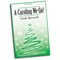 Linda Spevacek : A-Caroling We Go! : SSA. : Sheet Music : 9781429107471 : 45/1163H
