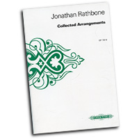 Jonathan Rathbone : Collected Arrangements : SATB : 01 Songbook : Jonathan Rathbone :  : EP7810