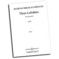 Henryk Gorecki : Three Lullabies : SATB : 01 Songbook : 073999802924 : 48004757