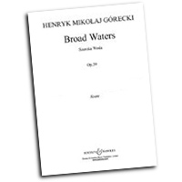 Henryk Gorecki : Broad Waters : SATB : 01 Songbook : 073999158038 : 48004755