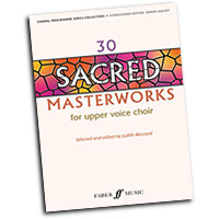 Judith Blezzard (Editor) : 30 Sacred Masterworks for Upper Voices : Treble : 01 Songbook :  : 9780571523009 : 12-0571523005