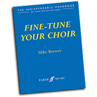Mike Brewer : Fine-Tune Your Choir : 01 Book : Mike Brewer : 9780571522033 : 12-0571522033