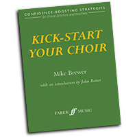 Mike Brewer : Kick-Start Your Choir: Confidence Boosting Strategies : 01 Book : Mike Brewer : 9780571517497 : 12-0571517498