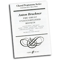 Anton Bruckner : The Great Unaccompanied Motets : SATB : 01 Songbook : 9780571517640 : 12-0571517641