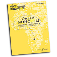 Mike Brewer : Oalla Mohololi - Three Songs From Africa : SATB divisi : 01 Songbook : Mike Brewer :  : 9780571534555 : 12-0571534554