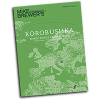 Mike Brewer : Korobushka - Three Songs From Europe : SATB divisi : 01 Songbook : Mike Brewer :  : 9780571534579 : 12-0571534570
