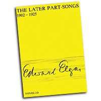 Edward Elgar : The Later Part Songs : SATB divisi : 01 Songbook : 884088439569 : 085360357X : 14018659