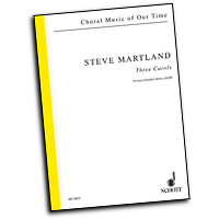 Steve Martland : Three Carols for Unaccompanied Chorus : SATB : 01 Songbook : Steve Martland : 884088052829 : 49003315