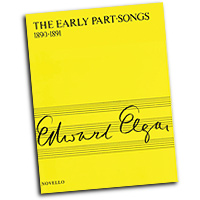 Edward Elgar : The Early Part-Songs 1890-1891 : SATB : 01 Songbook : Edward Elgar : 884088446949 : 0853603251 : 14010100