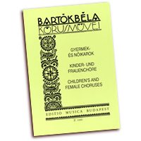 Bela Bartok : Choral Works for Children's and Female Choirs : Treble SSAA : 01 Songbook : Bela Bartok : 073999926989 : 50511050