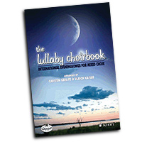 Carsten Gerlitz : The Lullaby Choirbook : SATB : 01 Songbook : 49013528