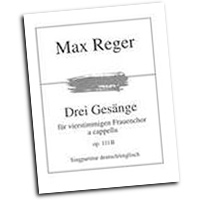 Max Reger : Three Songs for Women's Choir : SSAA : 01 Songbook : 48013875