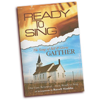 Russell Mauldin : Ready to Sing Songs of Bill & Gloria Gaither : SATB : 01 Songbook :  : 005465636